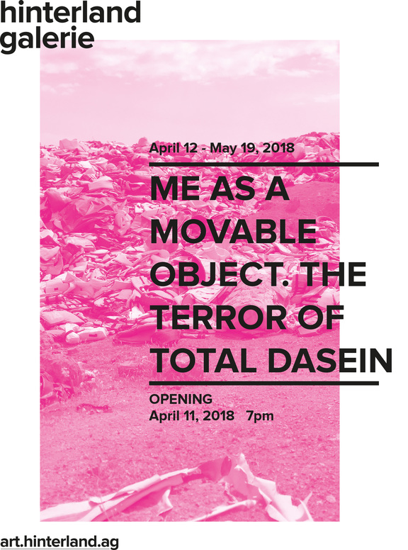 Me as a movable object. The terror of total Dasein