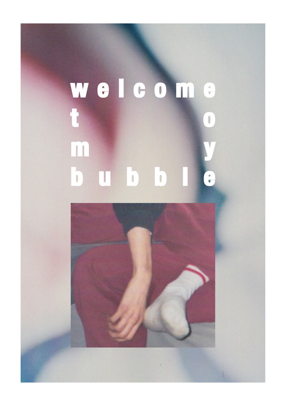 Welcome to my bubble