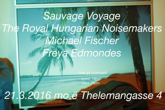 Freya Edmondes/Royal Hungarian Noisemakers/Sauvage Voyage/Michael Fischer