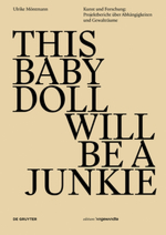 Ulrike Möntmann: This Baby Doll Will Be A Junkie