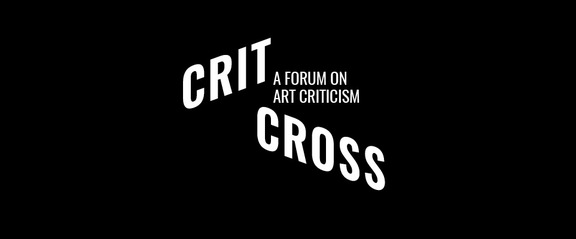 Crit Cross #2. A Forum on Art Criticism