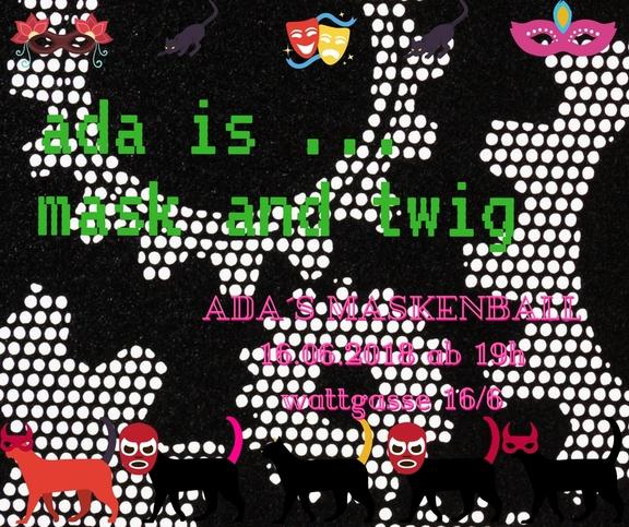 ada is … mask and twig