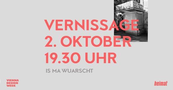 Vienna Design Week: Is Ma Wuarscht