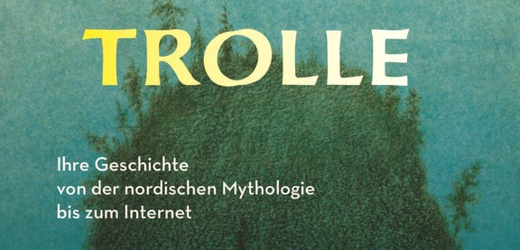 Rudolf Simek: Trolle - Ihre Geschichte von der nordischen Mythologie bis zum Internet