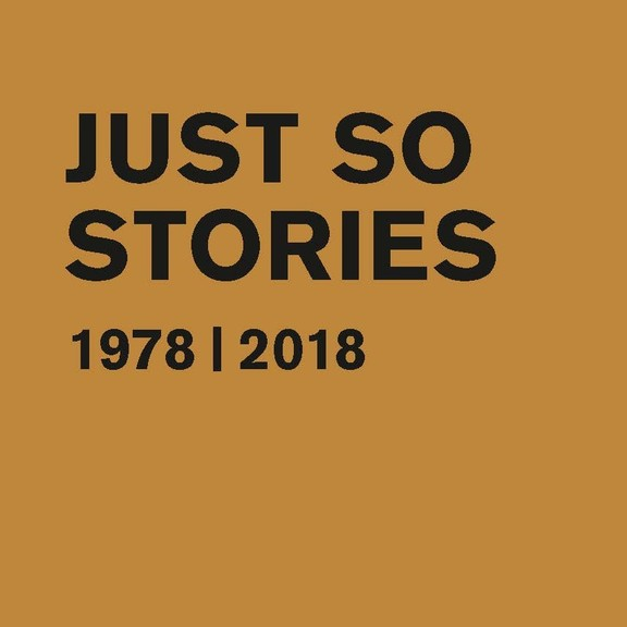 Just So Stories 1978 I 2018