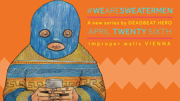Deadbeat Hero - #WeAreSweatermen