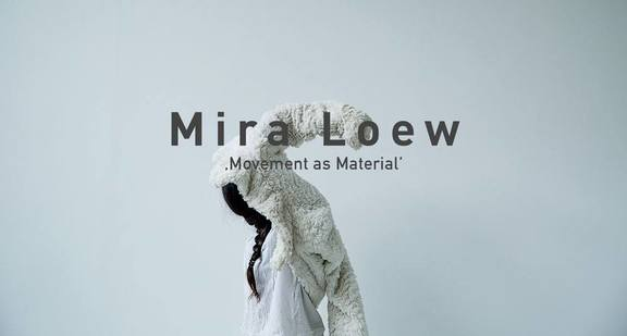 Mira Loew. Movement as Material - The Blankets Program
