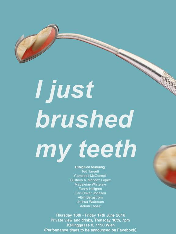 I Just Brushed My Teeth
