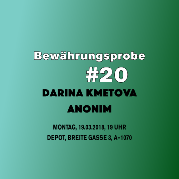Bewährungsprobe#20: Darina Kmetova und Anonim