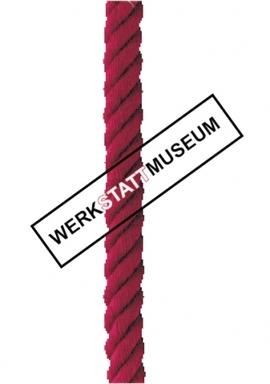 werkstattmuseum - Michaela Kirchknopf, Beate Susanne Wehr