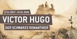 Vienna Art Week: Victor Hugo. Der schwarze Romantiker