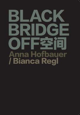 Anna Hofbauer, Bianca Regl: Blackbridge Off