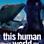 Eröffnung this human world 2014