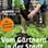 Vom Gärtnern in der Stadt - Die neue Landlust zwischen Beton und Asphalt